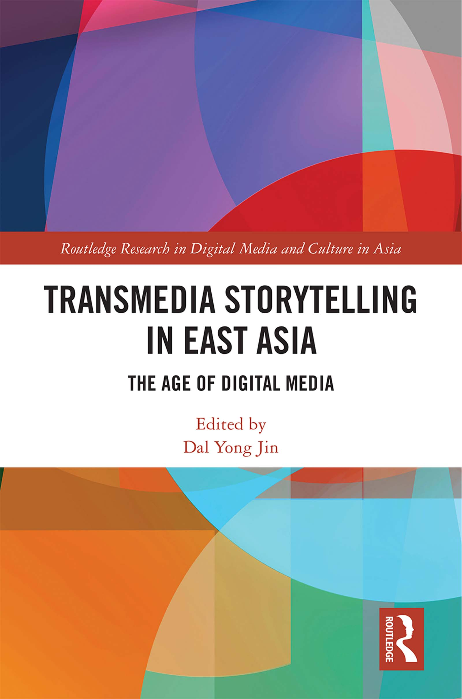 Transmedia Storytelling in East Asia: The Age of Digital Media book cover