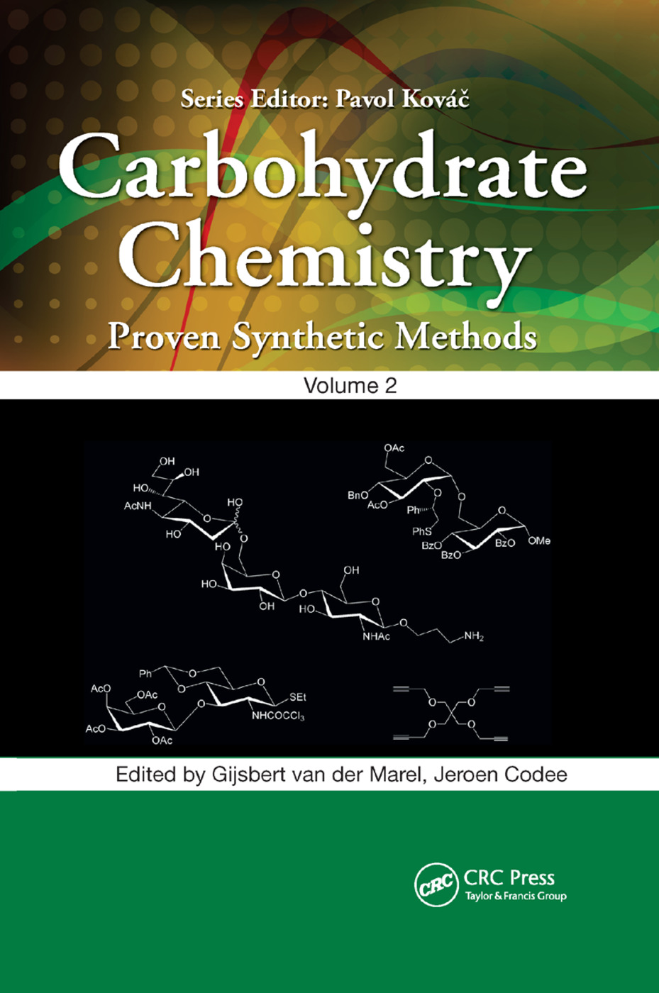 Carbohydrate Chemistry: Proven Synthetic Methods, Volume 2 book cover