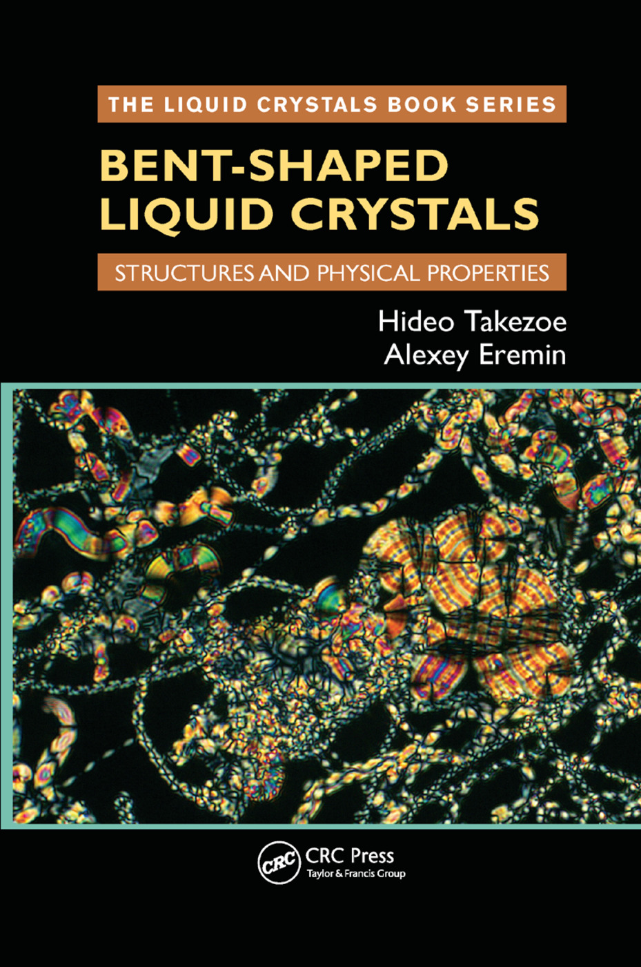 Bent-Shaped Liquid Crystals: Structures and Physical Properties, 1st Edition (Paperback) book cover