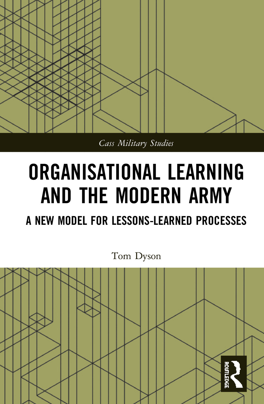 Organisational Learning and the Modern Army: A New Model for Lessons-Learned Processes book cover