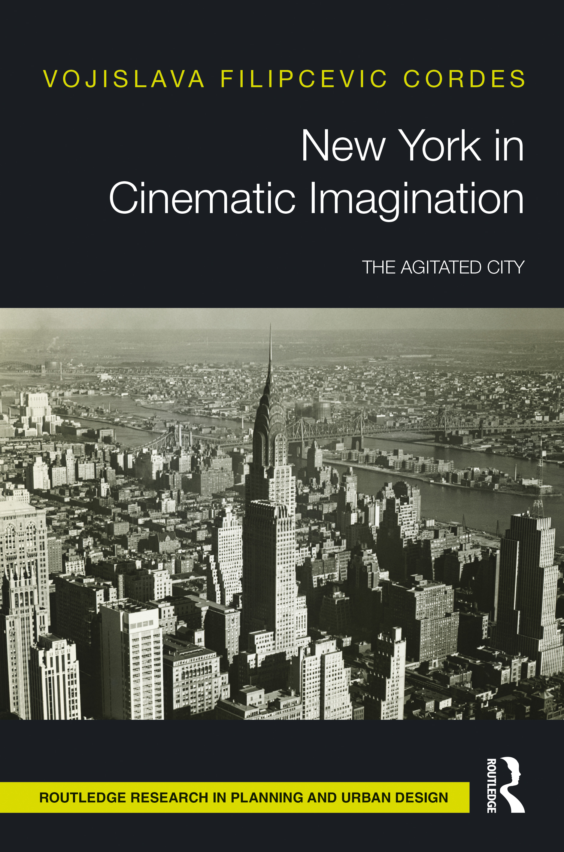 New York in Cinematic Imagination: The Agitated City book cover