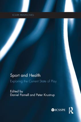 Sport and Health: Exploring the Current State of Play, 1st Edition (Paperback) book cover