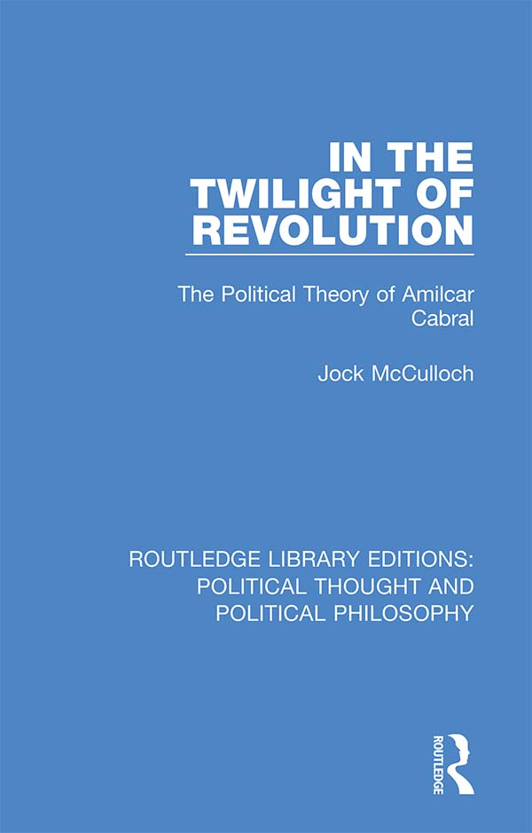 In the Twilight of Revolution: The Political Theory of Amilcar Cabral book cover