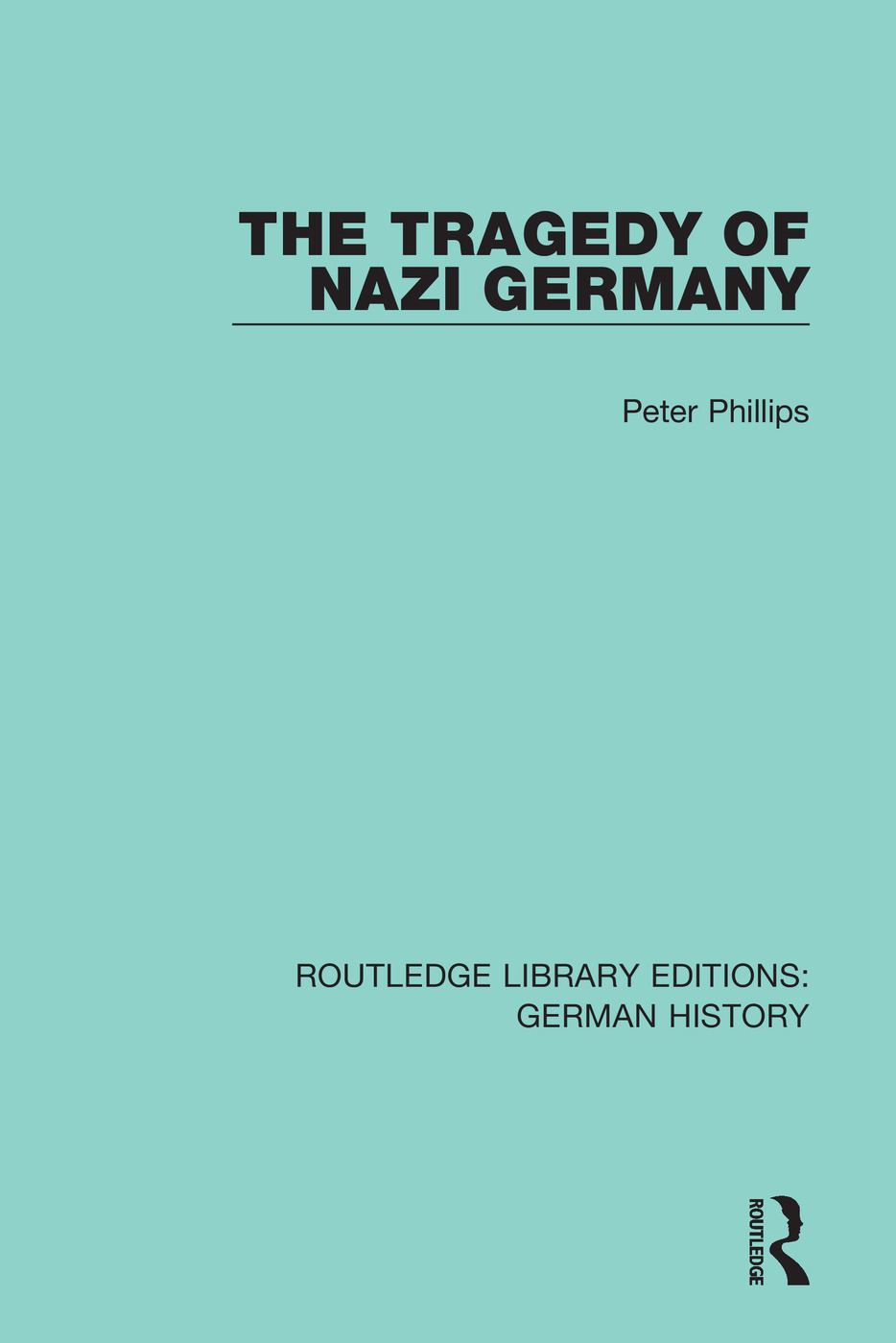 The Tragedy of Nazi Germany: 1st Edition (Hardback) book cover