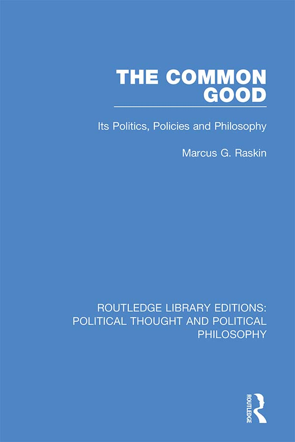 The Common Good: Its Politics, Policies and Philosophy book cover