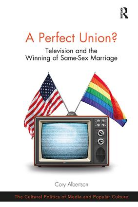 A Perfect Union?: Television and the Winning of Same-Sex Marriage book cover