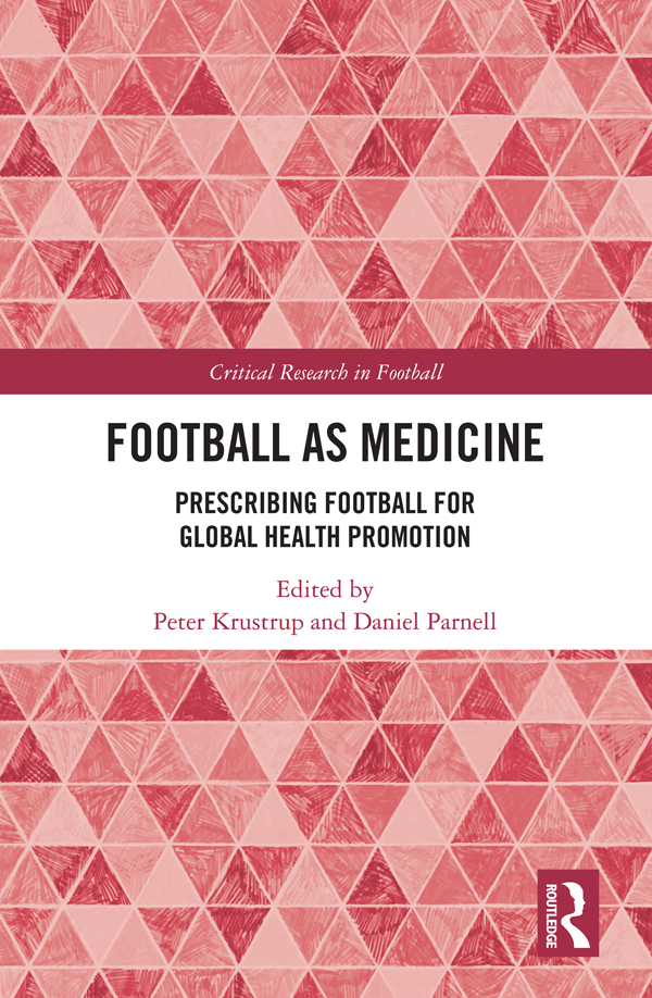 Football as Medicine: Prescribing Football for Global Health Promotion book cover