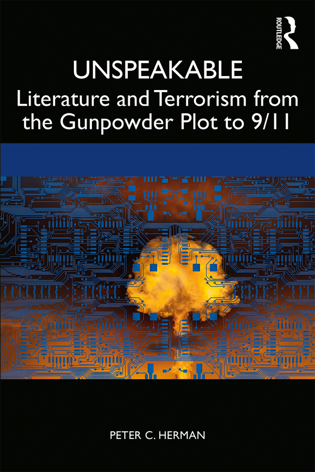 Unspeakable: Literature and Terrorism from the Gunpowder Plot to 9/11 book cover