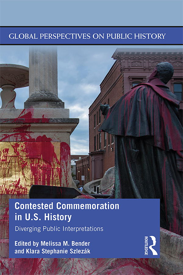 Contested Commemoration in U.S. History: Diverging Public Interpretations, 1st Edition (Paperback) book cover