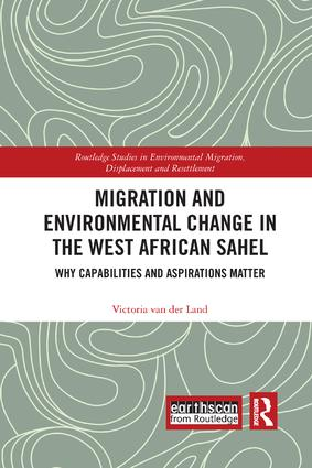 Migration and Environmental Change in the West African Sahel: Why Capabilities and Aspirations Matter book cover