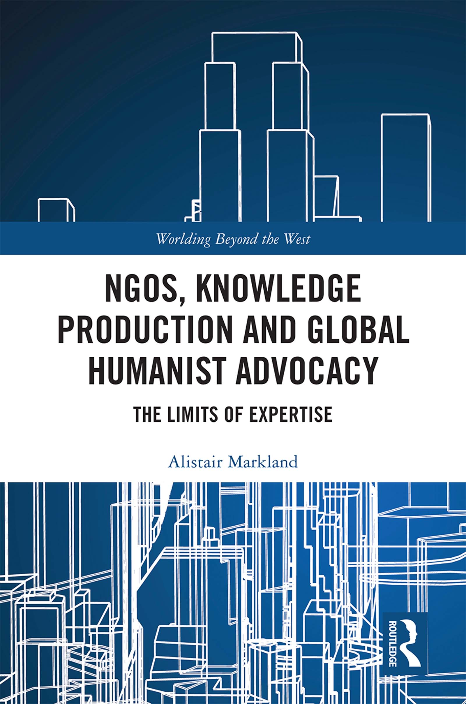 NGOs, Knowledge Production and Global Humanist Advocacy: The Limits of Expertise book cover