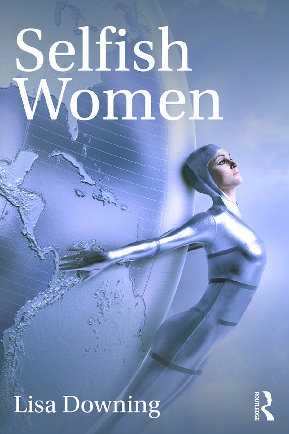 Selfish Women: 1st Edition (Paperback) book cover