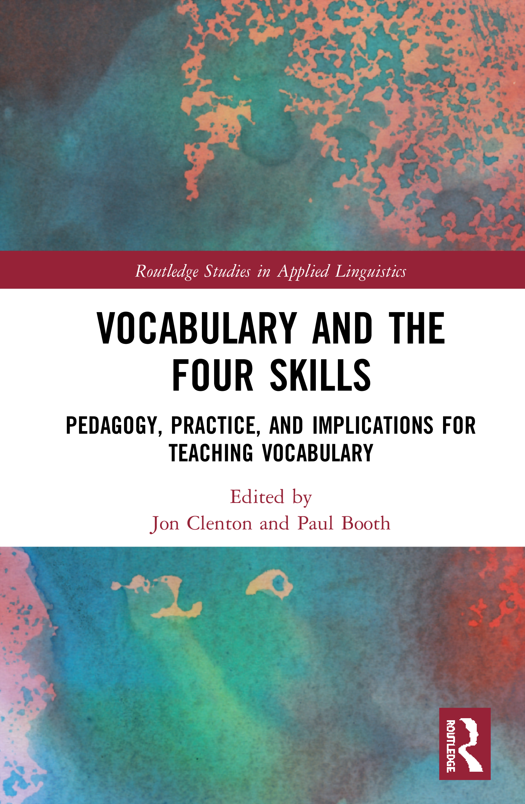 Vocabulary and the Four Skills: Pedagogy, Practice, and Implications for Teaching Vocabulary book cover