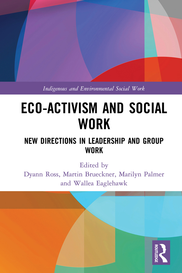 Eco-activism and Social Work: New Directions in Leadership and Group Work book cover