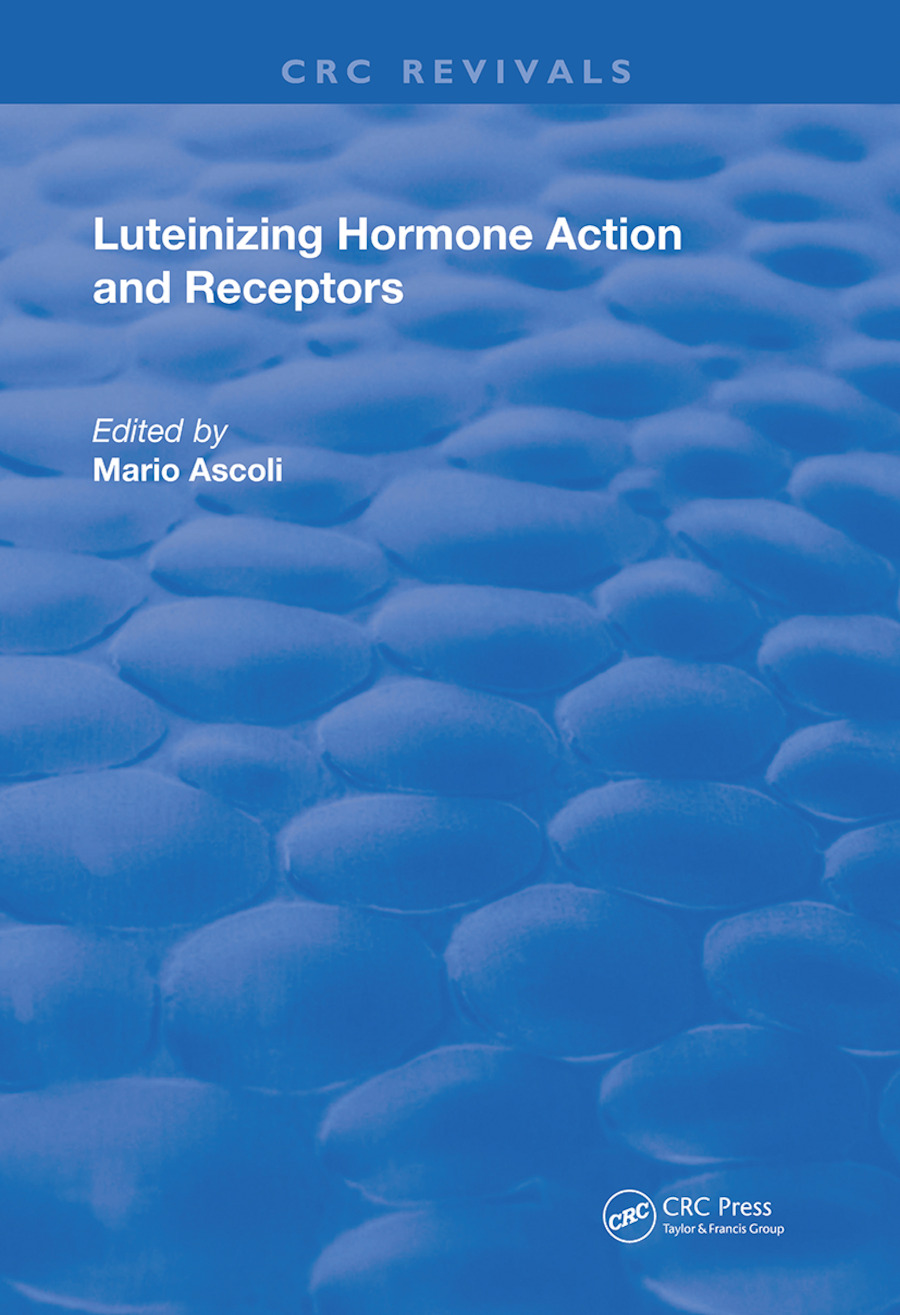 Luteinizing Hormone Action and Receptors: 1st Edition (e-Book) book cover