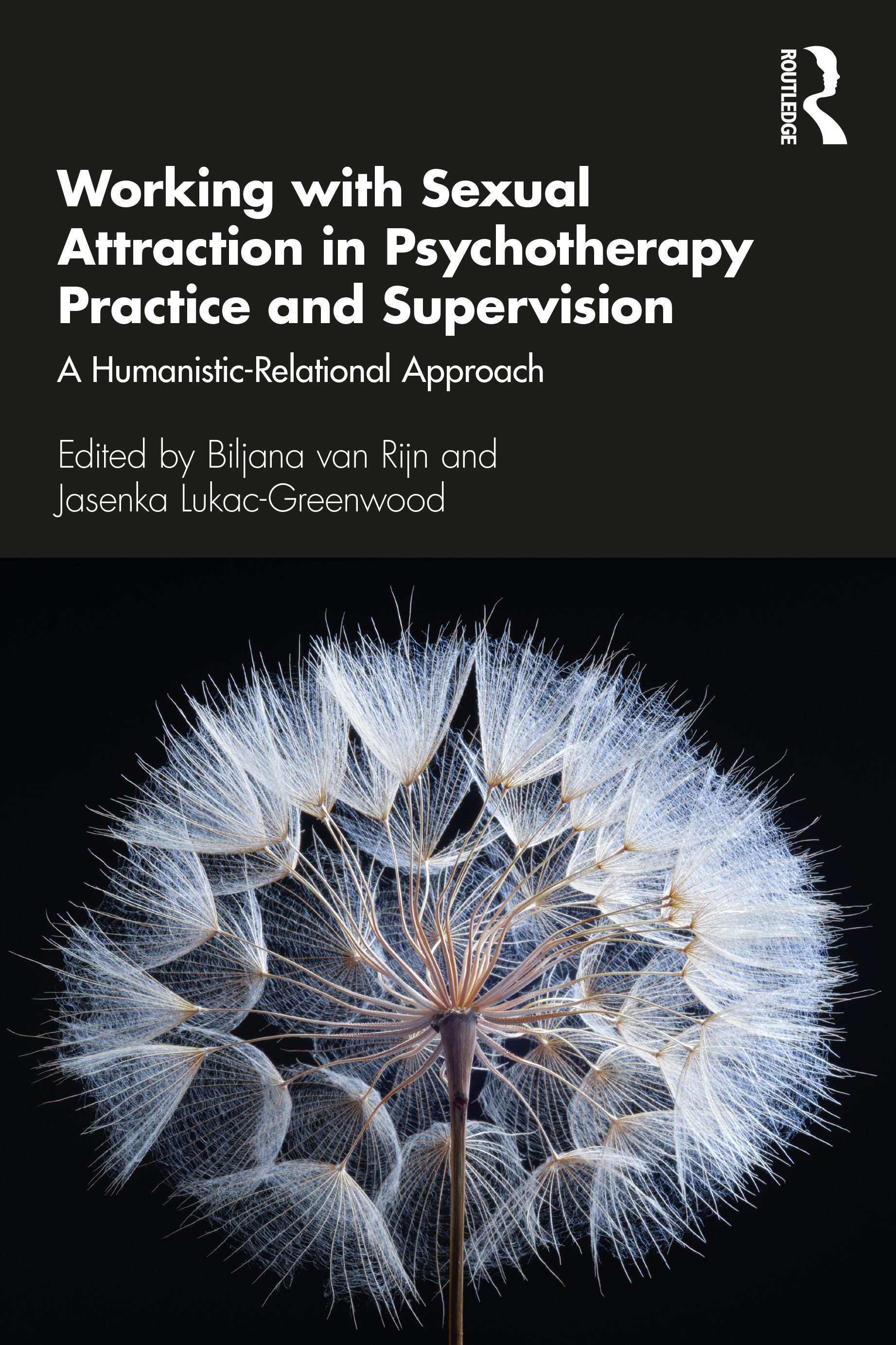 Working with Sexual Attraction in Psychotherapy Practice and Supervision: A Humanistic-Relational Approach, 1st Edition (Paperback) book cover