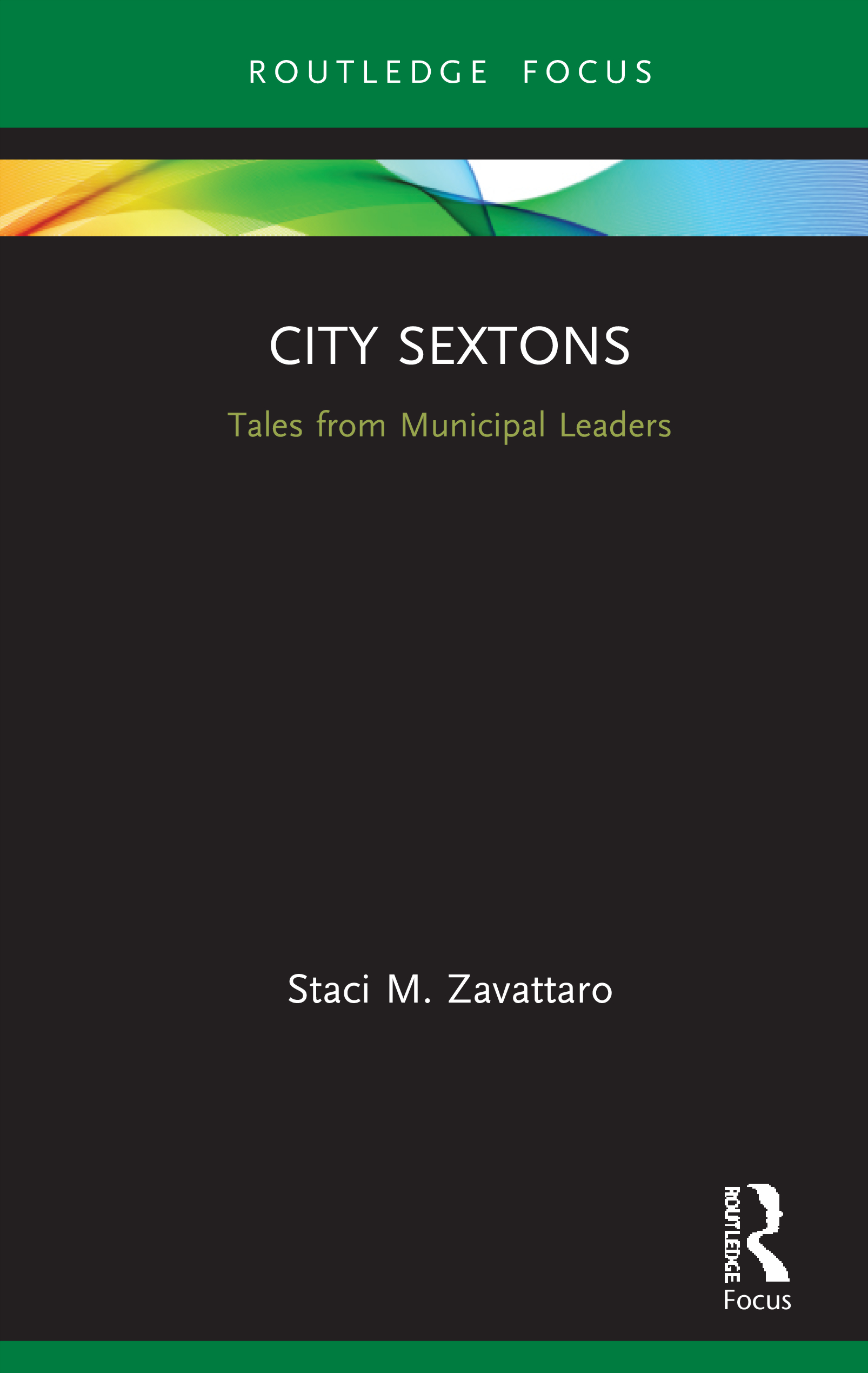City Sextons: Tales from Municipal Leaders, 1st Edition (Hardback) book cover