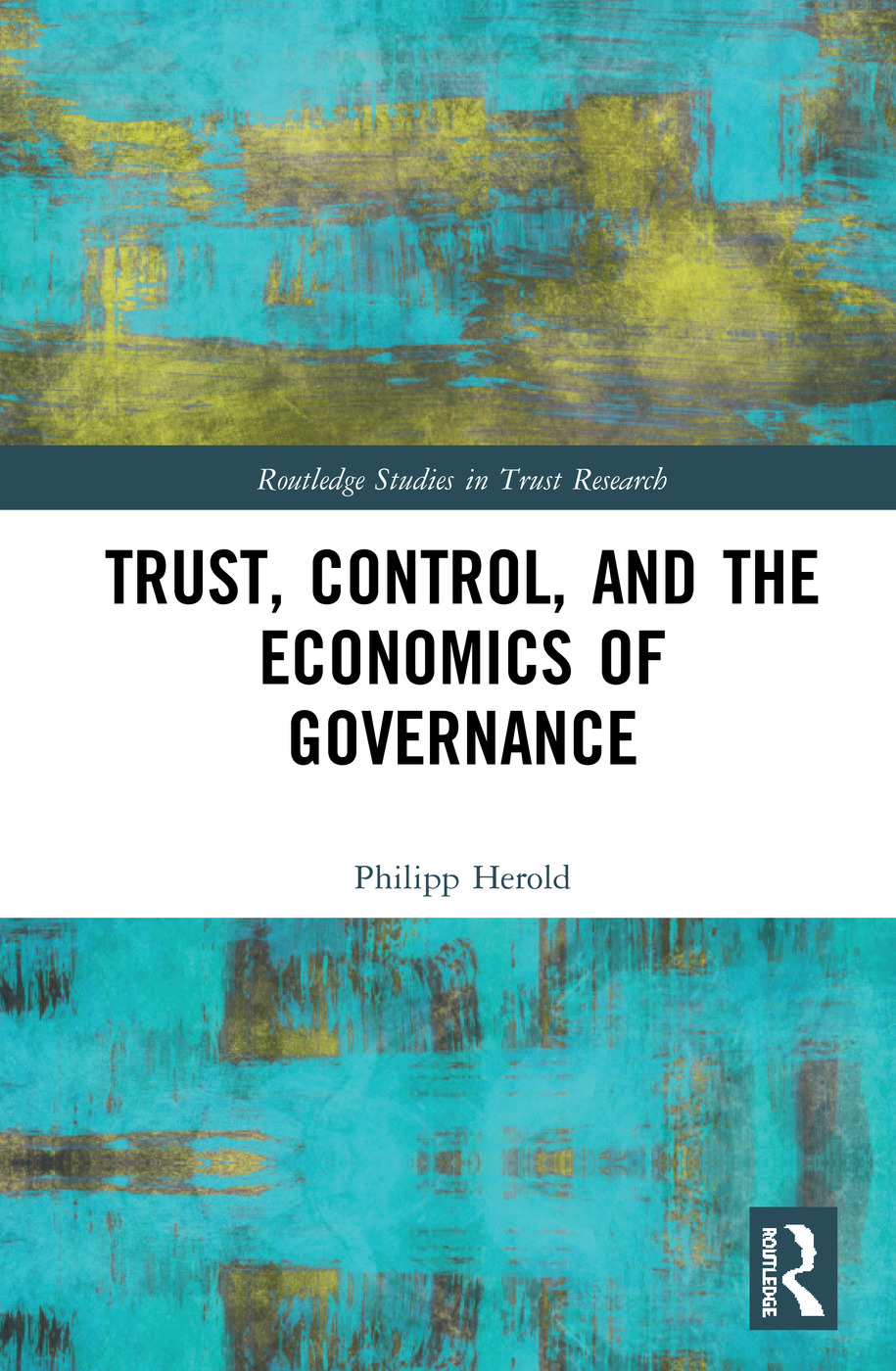 Trust, Control, and the Economics of Governance: 1st Edition (Hardback) book cover