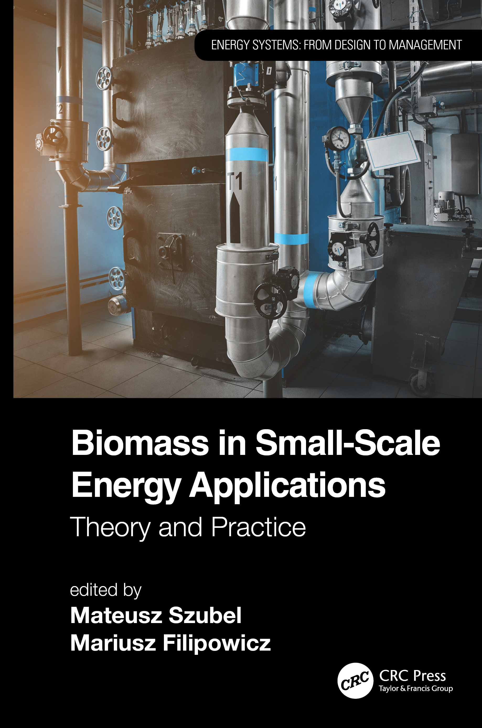 Biomass in Small-Scale Energy Applications: Theory and Practice book cover