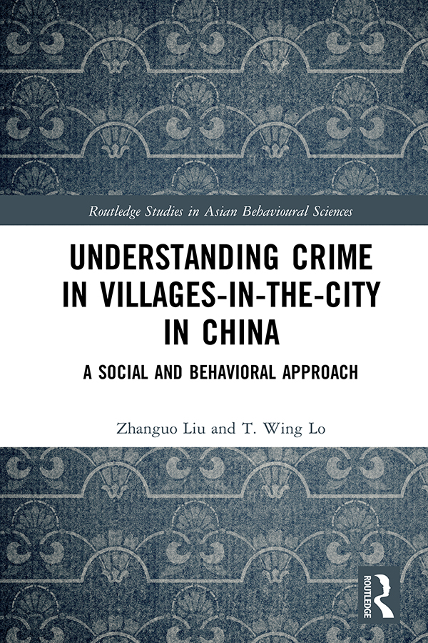 Understanding Crime in Villages-in-the-City in China: A Social and Behavioural Approach book cover