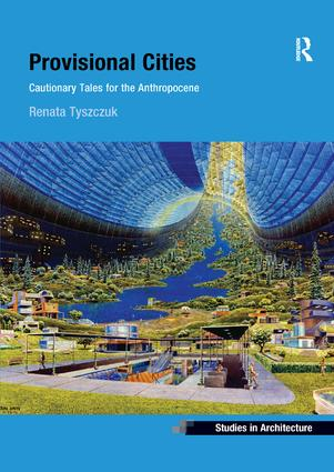 Provisional Cities: Cautionary Tales for the Anthropocene book cover