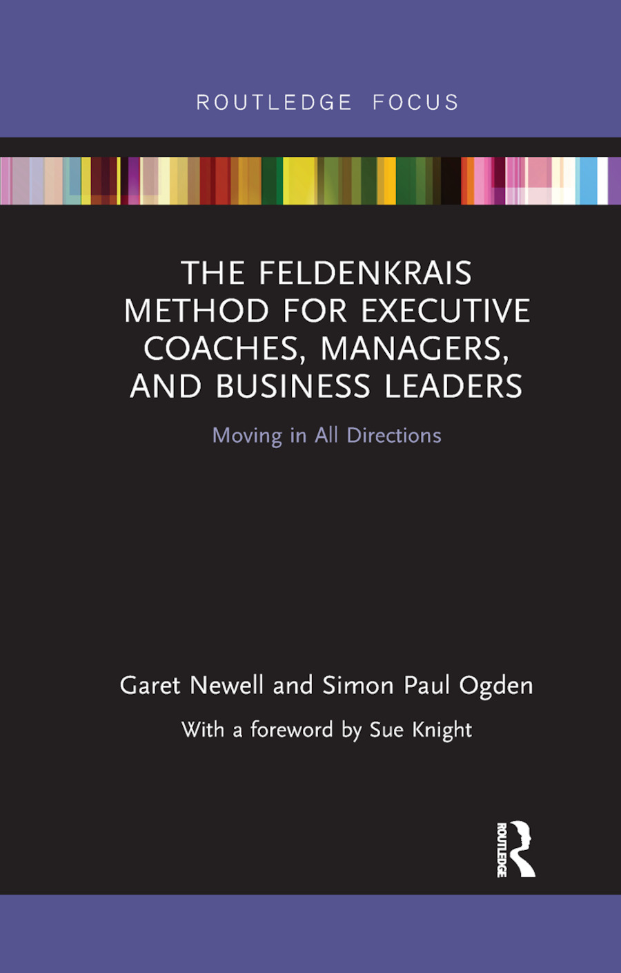 The Feldenkrais Method for Executive Coaches, Managers, and Business Leaders: Moving in All Directions book cover