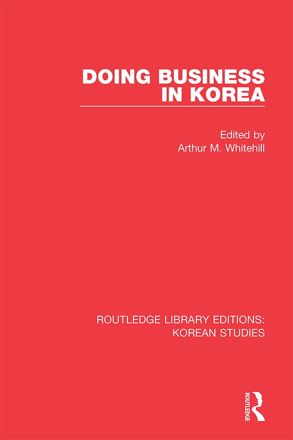 Doing Business in Korea: 1st Edition (Hardback) book cover