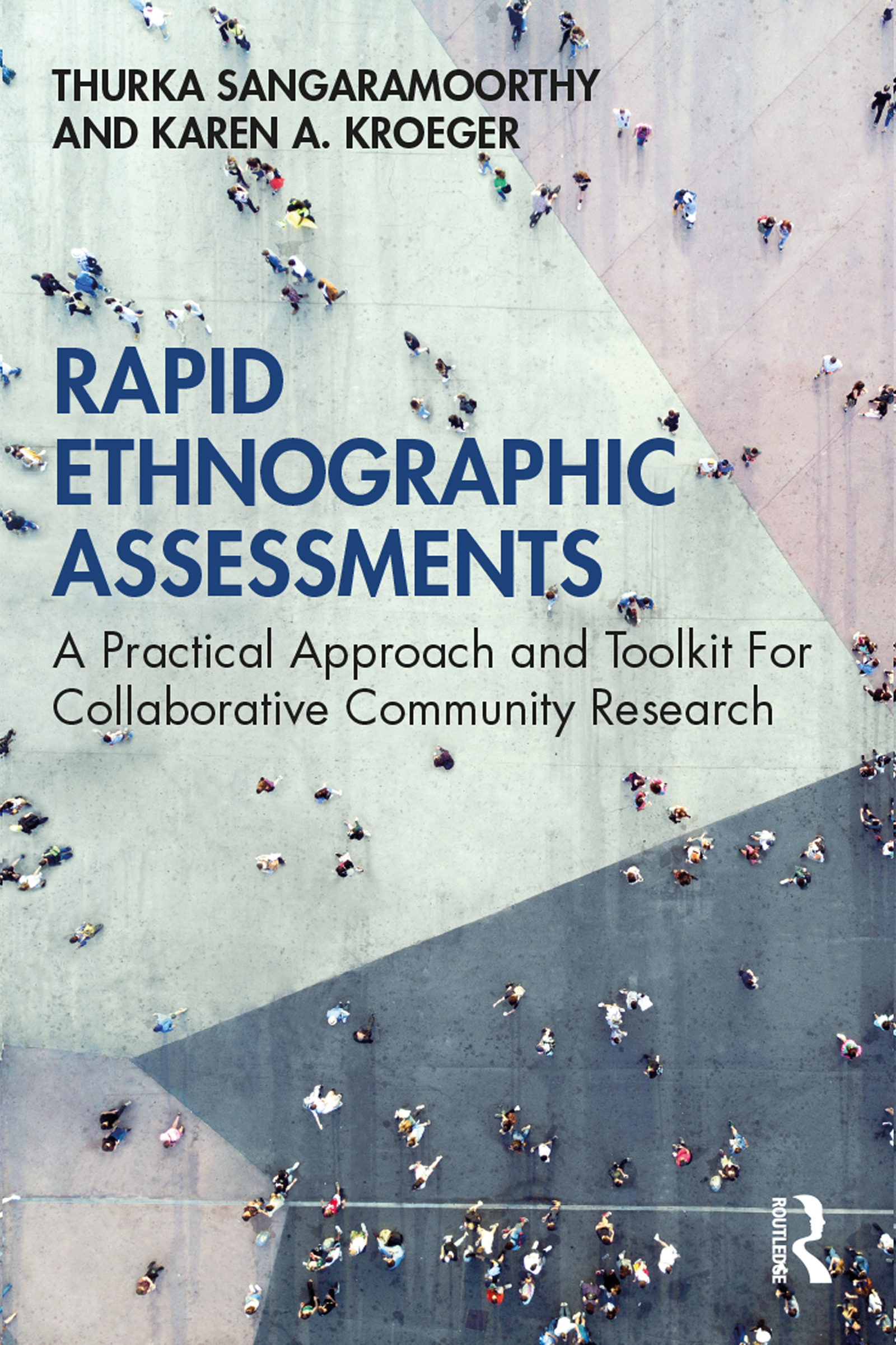 Rapid Ethnographic Assessments: A Practical Approach and Toolkit For Collaborative Community Research book cover