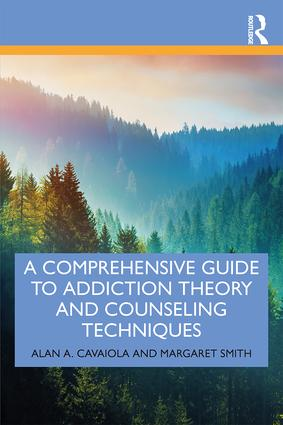 A Comprehensive Guide to Addiction Theory and Counseling Techniques: 1st Edition (Paperback) book cover