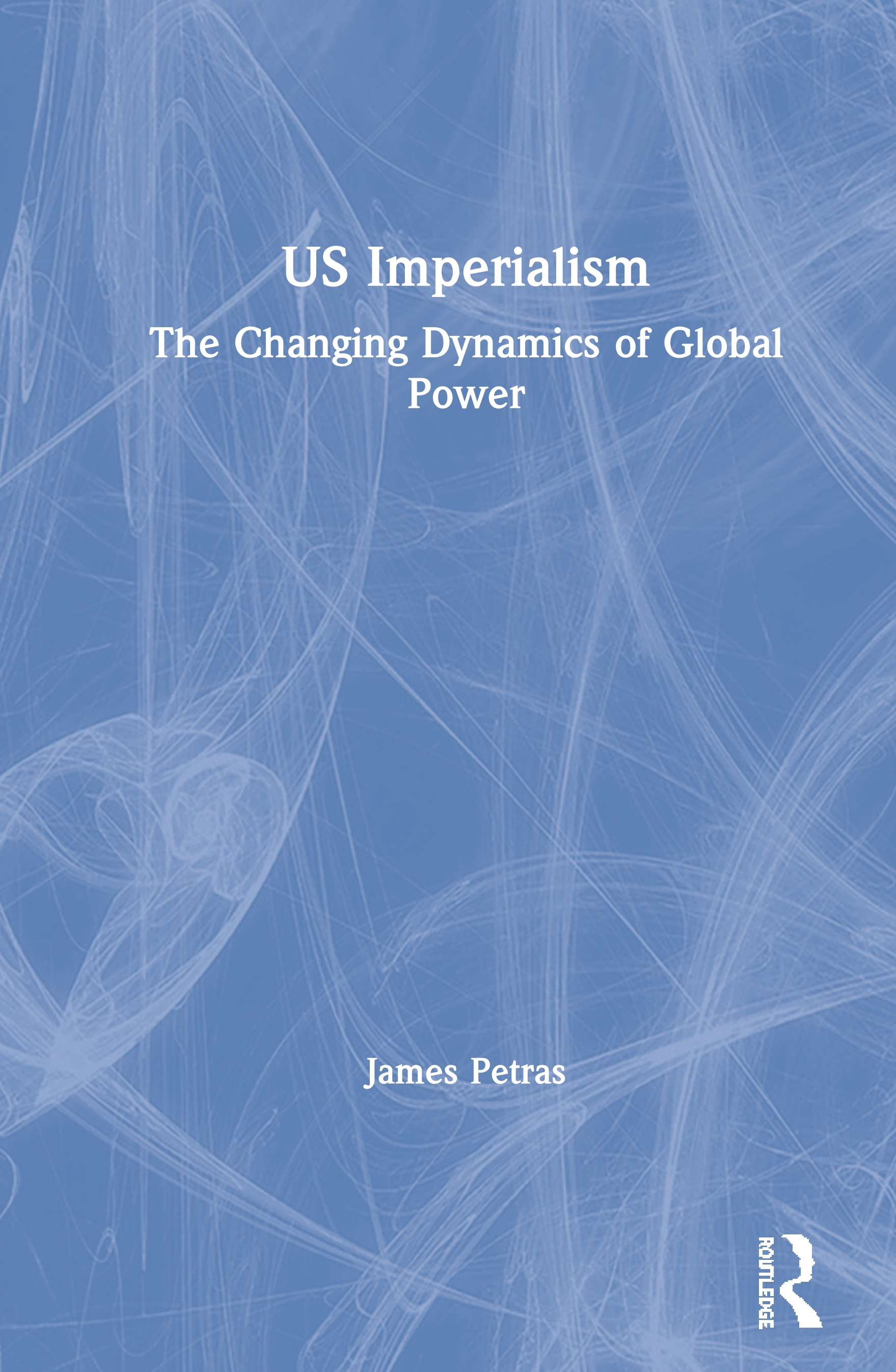 US Imperialism: The Changing Dynamics of Global Power book cover