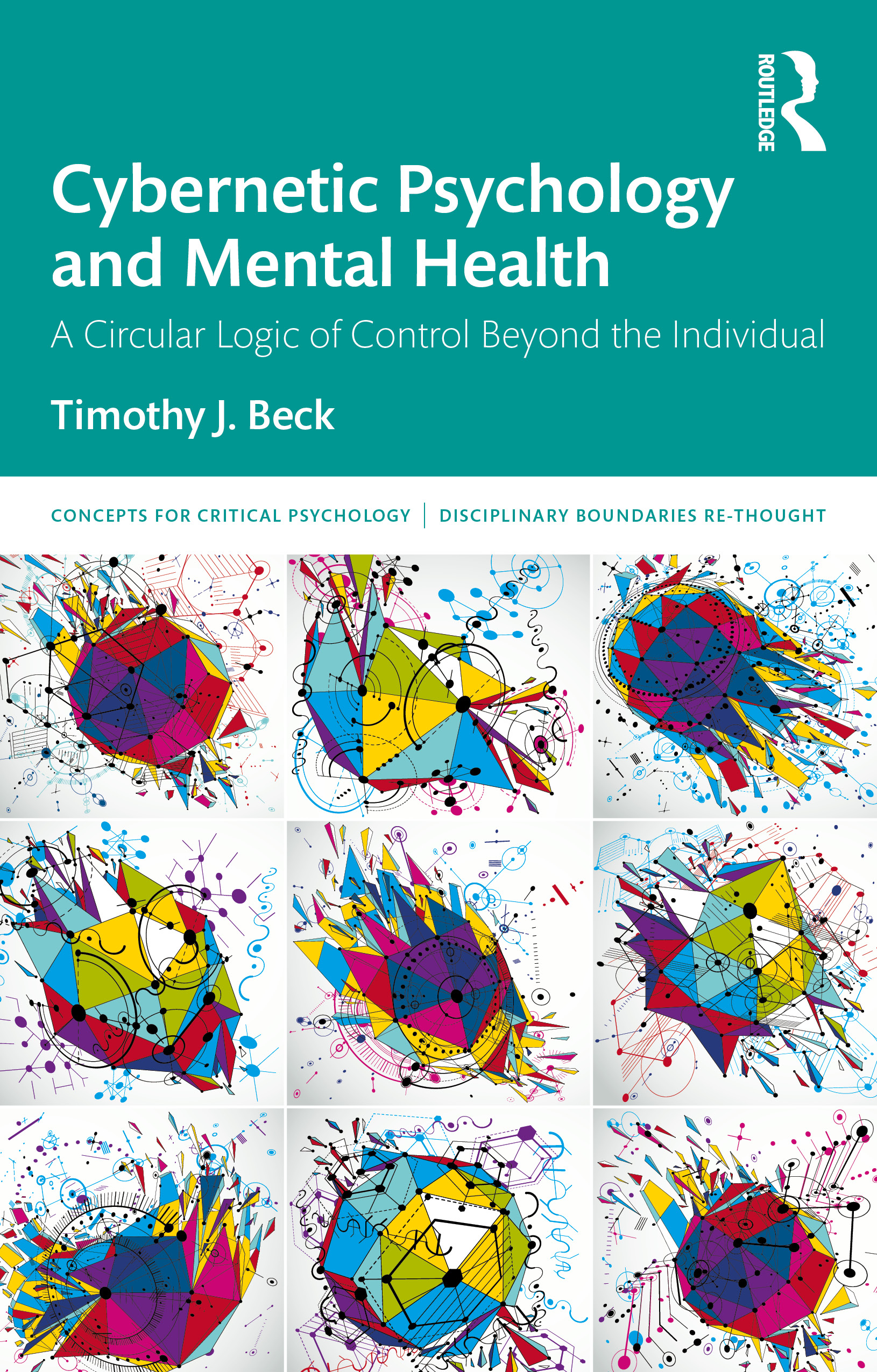 Cybernetic Psychology and Mental Health: A Circular Logic Of Control Beyond The Individual book cover