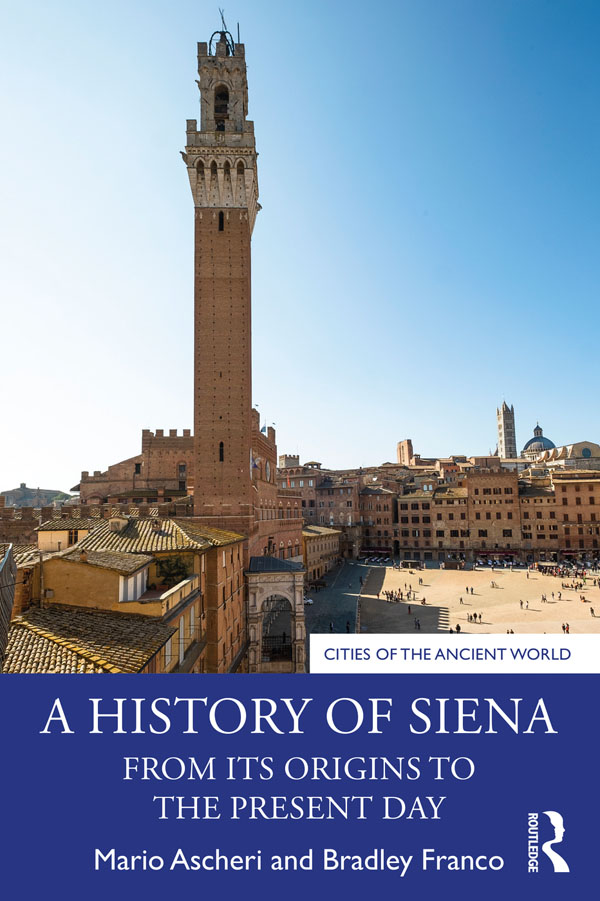 A History of Siena: From its Origins to the Present Day, 1st Edition (Paperback) book cover