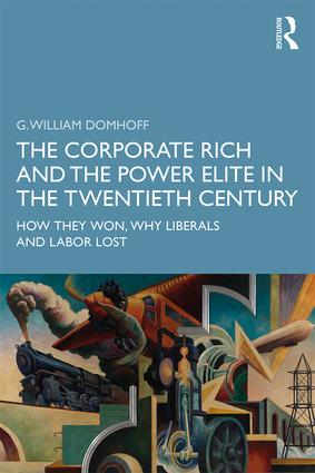 The Corporate Rich and the Power Elite in the Twentieth Century: How They Won, Why Liberals and Labor Lost book cover