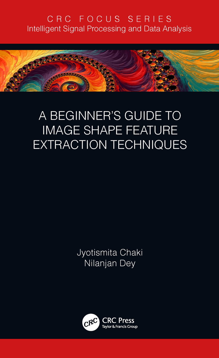A Beginner's Guide to Image Shape Feature Extraction Techniques: 1st Edition (Hardback) book cover