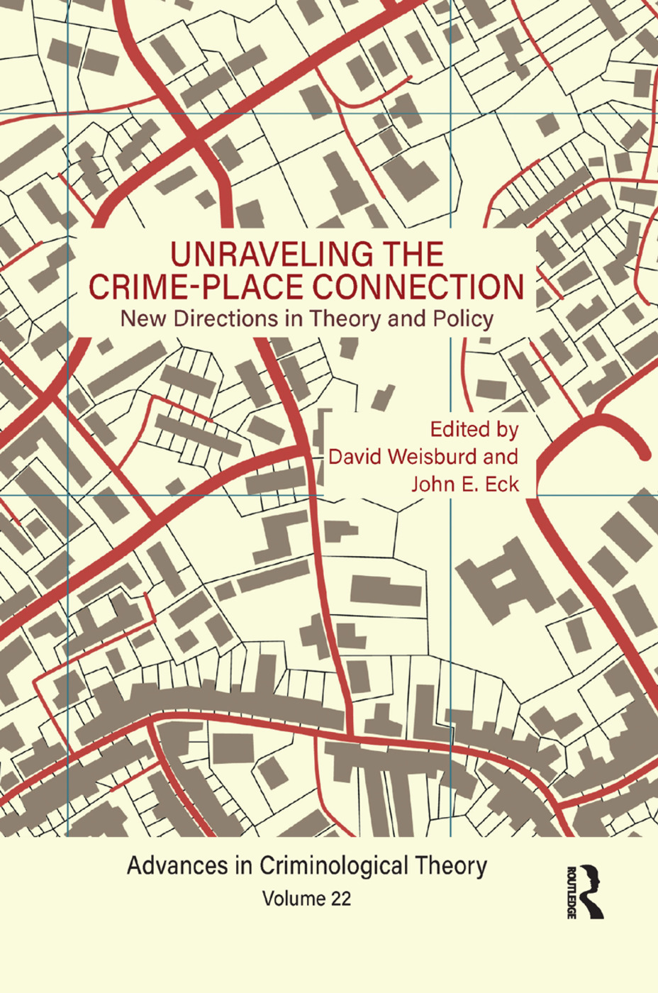 Unraveling the Crime-Place Connection, Volume 22: New Directions in Theory and Policy book cover