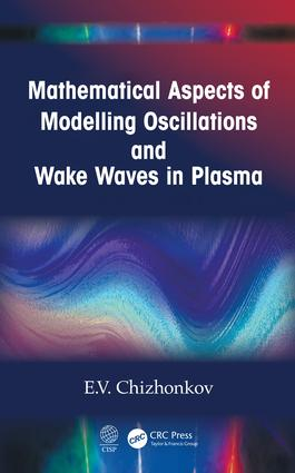 Mathematical Modelling of Oscillations and Wake Waves in Plasma book cover