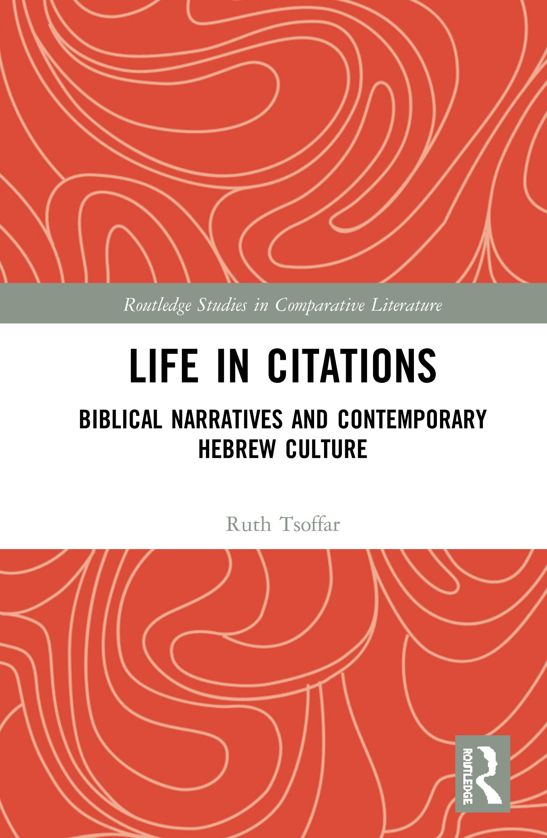 Life in Citations: Biblical Narratives and Contemporary Hebrew Culture book cover