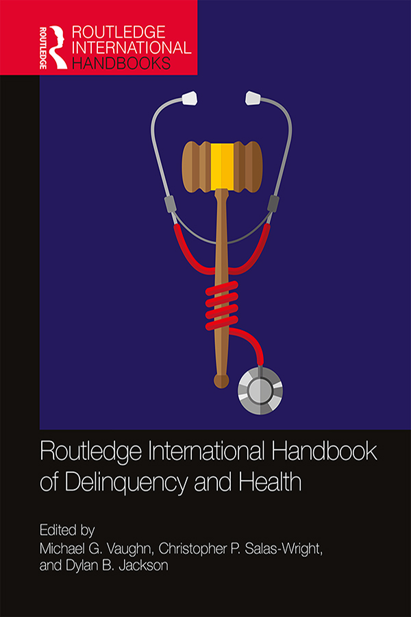 Routledge International Handbook of Delinquency and Health book cover