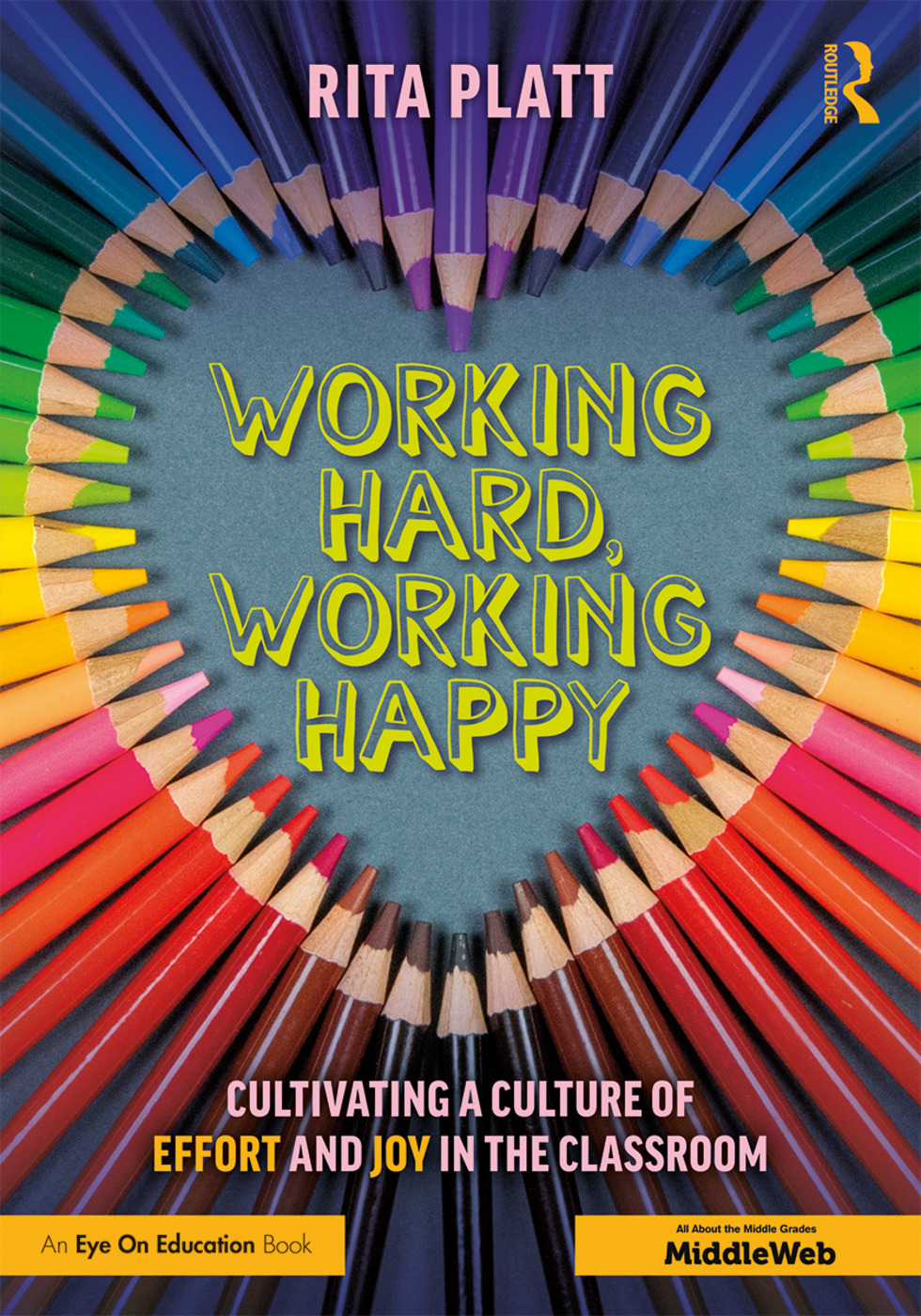Working Hard, Working Happy: Cultivating a Culture of Effort and Joy in the Classroom book cover