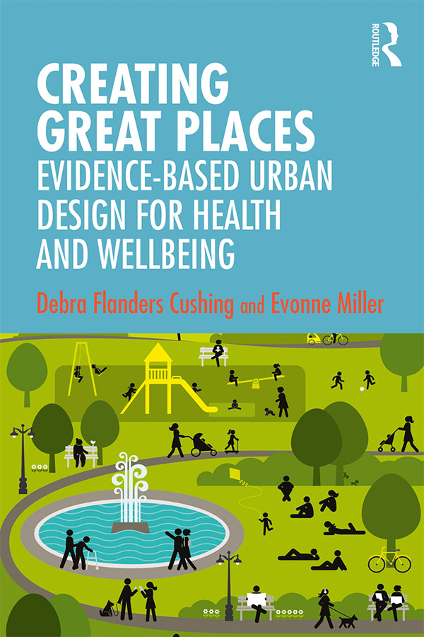 Creating Great Places: Evidence-based Urban Design for Health and Wellbeing, 1st Edition (Paperback) book cover