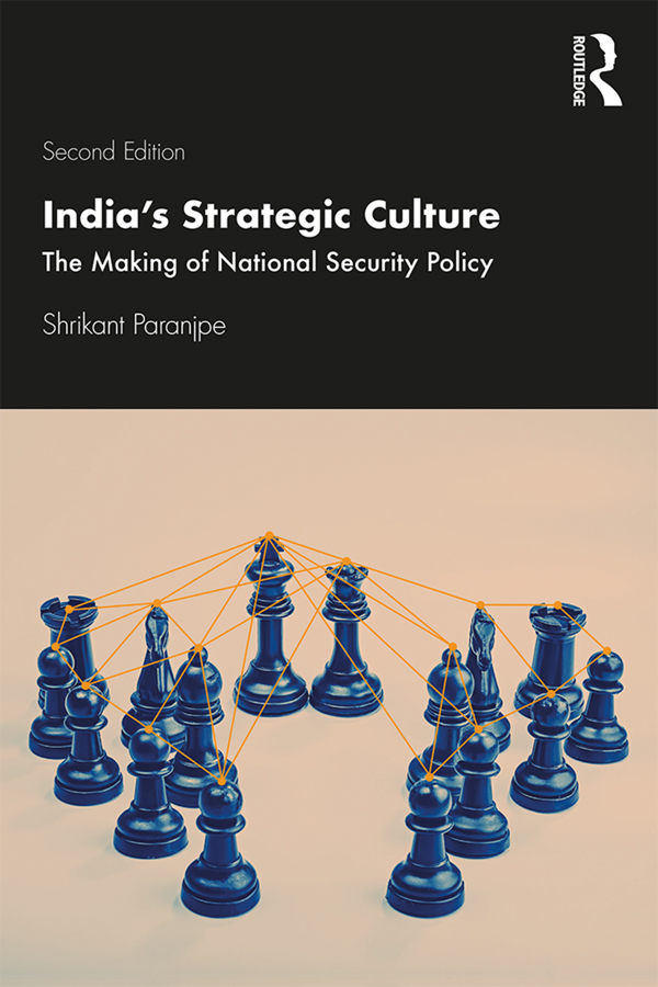 India's Strategic Culture: The Making of National Security Policy, 2nd Edition (Paperback) book cover