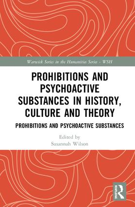 Prohibitions and Psychoactive Substances in History, Culture and Theory: Prohibitions and Psychoactive Substances book cover