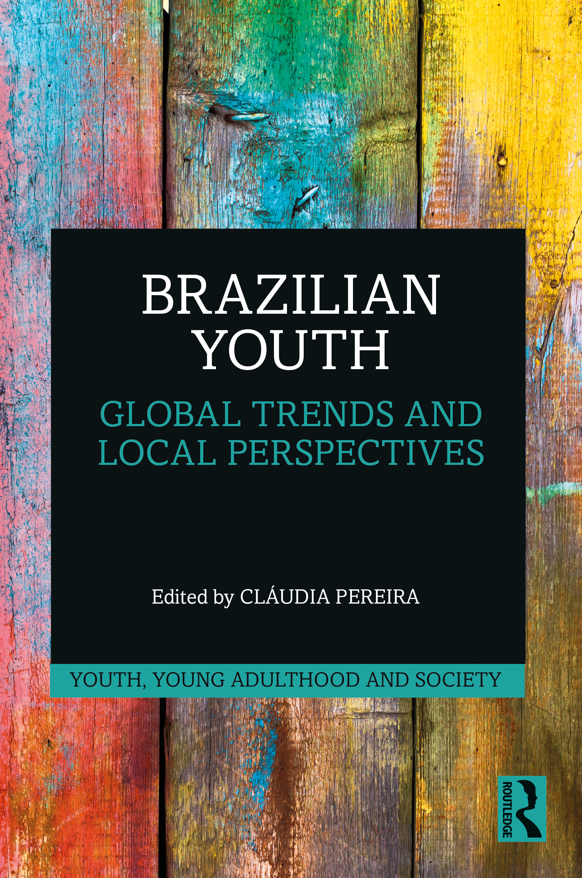 Brazilian Youth: Global Trends and Local Perspectives, 1st Edition (Hardback) book cover