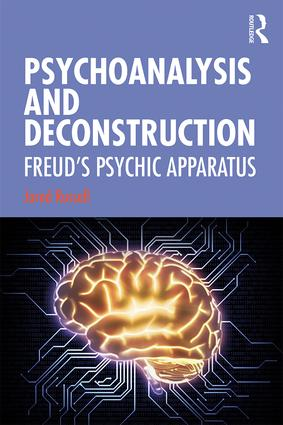 Psychoanalysis and Deconstruction: Freud's Psychic Apparatus book cover