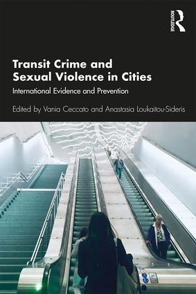 Transit Crime and Sexual Violence in Cities: International Evidence and Prevention book cover
