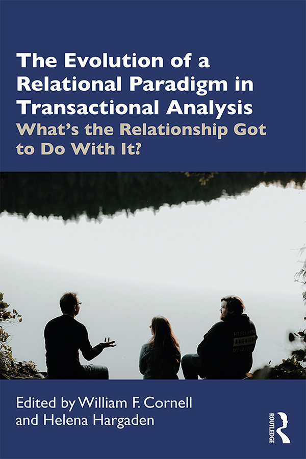 The Evolution of Relational Paradigms in Transactional Analysis: What's the Relationship Got to Do With It?, 1st Edition (Paperback) book cover