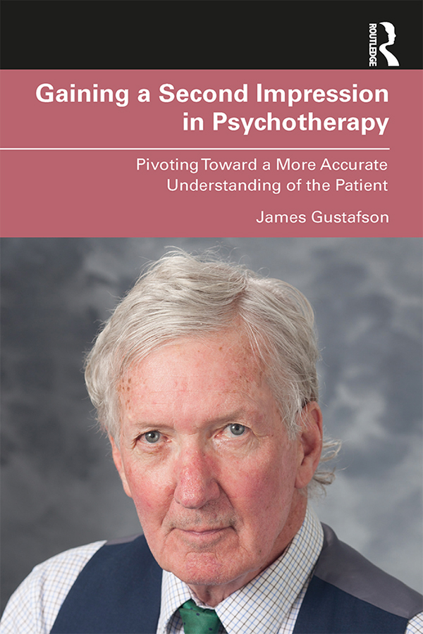 Gaining a Second Impression in Psychotherapy: Pivoting Toward a More Accurate Understanding of the Patient book cover
