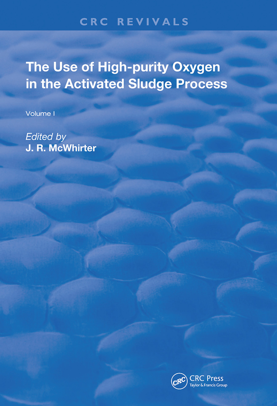 The Use of High-Purity Oxygen in the Activated Sludge: Volume 1, 1st Edition (Hardback) book cover