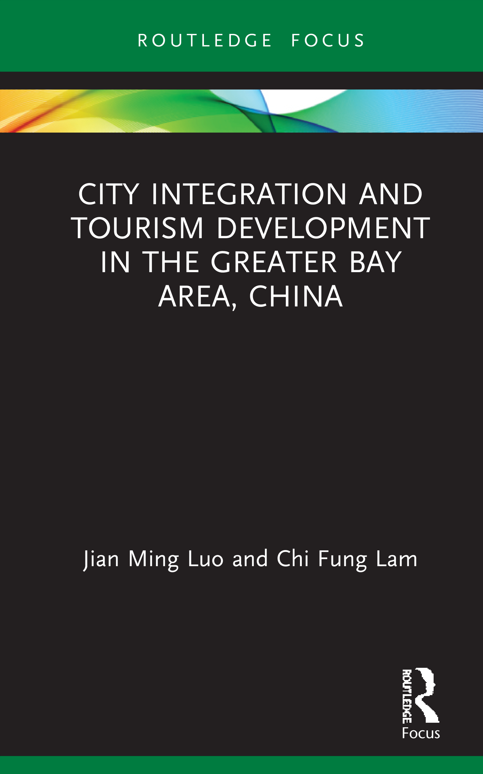City Integration and Tourism Development in the Greater Bay Area, China: 1st Edition (Hardback) book cover