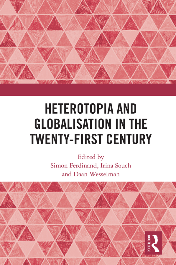 Heterotopia and Globalisation in the Twenty-First Century: 1st Edition (Hardback) book cover